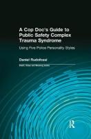 Cop Doc's Guide to Public Safety Complex Trauma Syndrome: Using Five Police Personality Styles