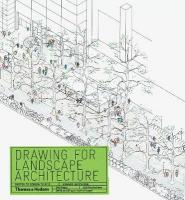 Drawing for Landscape Architecture: Sketch to Screen to Site Expanded and updated edition