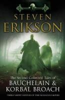 Second Collected Tales of Bauchelain & Korbal Broach: Three Short Novels of the Malazan Empire