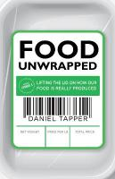 Food Unwrapped: Lifting the Lid on How Our Food Is Really Produced