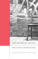 Matter of Capital: Poetry and Crisis in the American Century