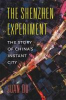 Shenzhen Experiment: The Story of China's Instant City