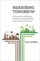 Measuring Tomorrow: Accounting for Well-Being, Resilience, and Sustainability in the   Twenty-First Century