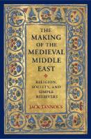 Making of the Medieval Middle East: Religion, Society, and Simple Believers