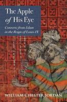Apple of His Eye: Converts from Islam in the Reign of Louis IX