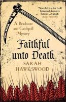 Faithful Unto Death: A Bradecote and Catchpoll Mystery