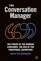 Conversation Manager: The Power of the Modern Consumer, the End of the Traditional Advertiser