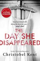 Day She Disappeared: From the bestselling author of The Loving Husband