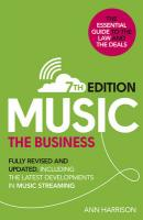 Music: The Business (7th edition): Fully Revised and Updated, including the latest developments in music   streaming 7th edition