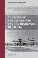 Diary of Samuel Golfard and the Holocaust in Galicia