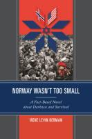 Norway Wasn't Too Small: A Fact-Based Novel About Darkness and Survival