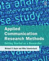 Applied Communication Research Methods: Getting Started as a Researcher