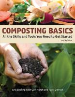 Composting Basics: All the Skills and Tools You Need to Get Started Second Edition