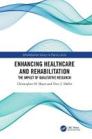 Enhancing Healthcare and Rehabilitation: The Impact of Qualitative Research