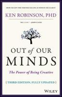 Out of Our Minds: The Power of Being Creative 3rd Edition