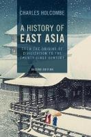 History of East Asia: From the Origins of Civilization to the Twenty-First Century