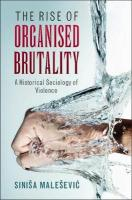 Rise of Organised Brutality: A Historical Sociology of Violence