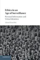 Ethics in an Age of Surveillance: Personal Information and Virtual Identities