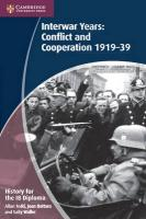 History for the IB Diploma: Interwar Years: Conflict and Cooperation 1919-39, History for the IB Diploma: Interwar Years: Conflict and Cooperation 1919-39