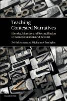 Teaching Contested Narratives: Identity, Memory and Reconciliation in Peace Education and Beyond
