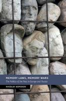 New Studies in European History: The Politics of the Past in Europe and Russia, Memory Laws, Memory Wars: The Politics of the Past in Europe and Russia