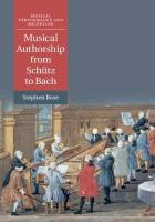 Musical Authorship from Schutz to Bach, Musical Authorship from Schutz to Bach