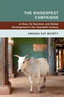 Rinderpest Campaigns: A Virus, Its Vaccines, and Global Development in the Twentieth Century