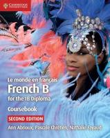 IB Diploma: French B for the IB Diploma 2nd Revised edition, Le monde en francais Coursebook: French B for the IB Diploma