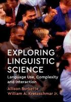 Exploring Linguistic Science: Language Use, Complexity, and Interaction