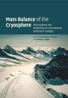 Mass Balance of the Cryosphere: Observations and Modelling of Contemporary and Future Changes
