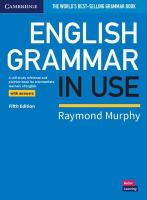 English Grammar in Use Book with Answers: A Self-study Reference and Practice Book for Intermediate Learners of English 5th Revised edition
