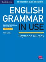 English Grammar in Use Book without Answers: A Self-study Reference and Practice Book for Intermediate Learners of English 5th Revised edition