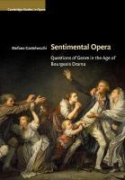 Sentimental Opera: Questions of Genre in the Age of Bourgeois Drama