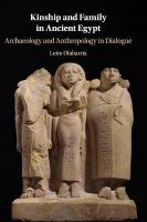 Kinship and Family in Ancient Egypt: Archaeology and Anthropology in Dialogue