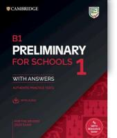 B1 Preliminary for Schools 1 for the Revised 2020 Exam Student's Book with   Answers with Audio: Authentic Practice Tests, B1 Preliminary for Schools 1 for the Revised 2020 Exam Student's Book with   Answers with Audio: Authentic Practice Tests