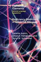 Elements in Second Language Acquisition, Proficiency Predictors in Sequential Bilinguals: The Proficiency Puzzle