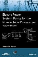 Electric Power System Basics for the Nonelectrical Professional 2nd Edition