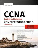 CCNA Routing and Switching Complete Study Guide: Exam 100-105, Exam 200-105, Exam 200-125 2nd Edition