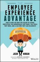Employee Experience Advantage: How to Win the War for Talent by Giving Employees the Workspaces they Want, the Tools they Need, and a Culture They Can Celebrate