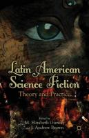 Latin American Science Fiction: Theory and Practice 2012