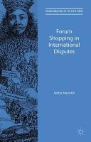 Forum Shopping in International Disputes 2015 1st ed. 2015