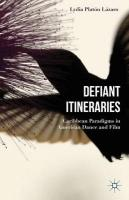 Defiant Itineraries: Caribbean Paradigms in American Dance and Film 2015 2015 ed.