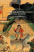 Steam Power and Sea Power: Coal, the Royal Navy, and the British Empire, c. 1870-1914 1st ed. 2018