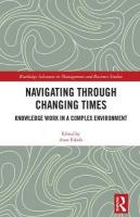 Navigating Through Changing Times: Knowledge Work in Complex Environment
