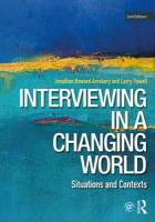 Interviewing in a Changing World: Situations and Contexts 2nd New edition