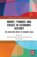 Money, Finance and Crises in Economic History: The Long-Term Impact of Economic Ideas