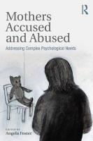 Mothers Accused and Abused: Addressing Complex Psychological Needs