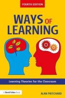 Ways of Learning: Learning Theories for the Classroom 4th New edition