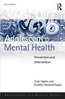 Adolescent Mental Health: Prevention and intervention 2nd New edition