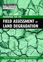 Handbook for the Field Assessment of Land Degradation